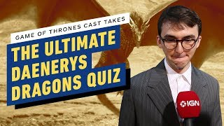 How Well Does the Game of Thrones Cast Know Daenerys's Dragons? by IGN