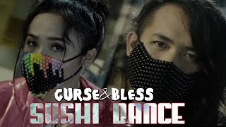 Curse & Bless Sushi Dance music videos 2016 dance