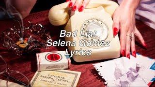 Bad Liar || Selena Gomez Lyrics