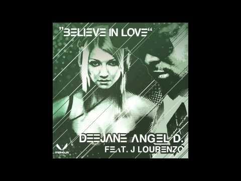 Deejane Angel D. feat. J Lourenzo - Believe In Love (Jonathan DiFunk Remix)