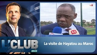 L' club : La visite de Hayatou au Maroc