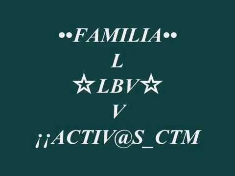 ☆FAMILIA LBV--_ACTIVADA_!!! (видео)