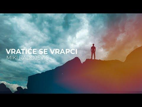 Miki Radojević - Vratiće se vrapci
