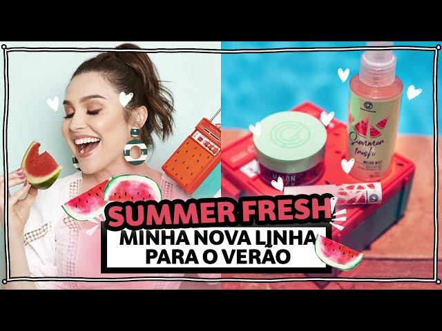 Meus NOVOS PRODUTOS: conheça a linha Summer Fresh! | Lu Ferreira | Chata de Galocha - Chata de Galocha