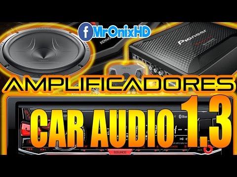 Car Audio 1.3 - Como elegir amplificador para coche / Escoger etapa de potencia para auto
