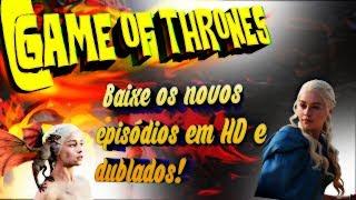 GAME OF THRONES! Como baixar os episódios novos e as temporadas anteriores completas com um clique! NESSE VÍDEO...