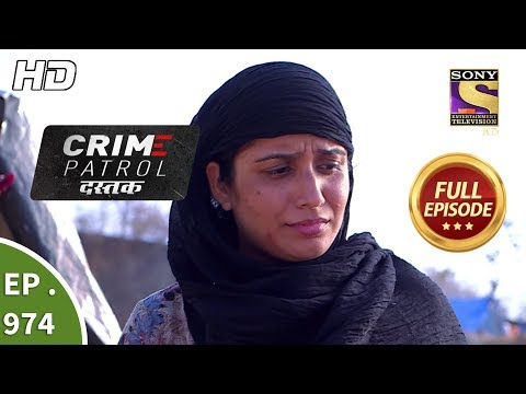 Crime Patrol Dastak - Ep 974 - Full Episode - 11th February, 2019