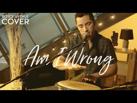 Am I Wrong - Nico & Vinz (Boyce Avenue Acoustic Cover) On Spotify & Apple