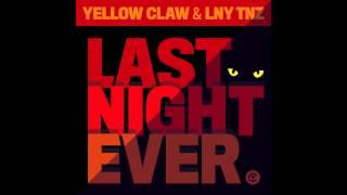 Video Yellow Claw & LNY TNZ - Last Night Ever MP3, 3GP, MP4, WEBM, AVI, FLV Mei 2018