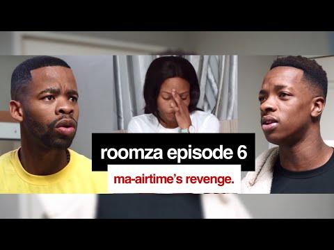 ROOMZA EPISODE 6 - Ma-airtime's Revenge.