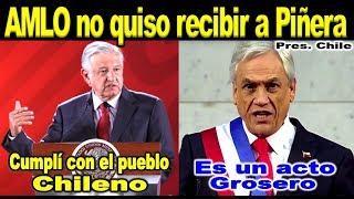 Buen tino de AMLO al desairar al presidente de Chile (Canceló su viaje)