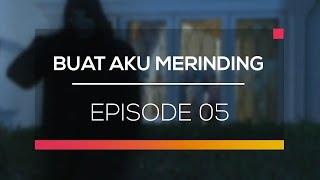Video Buat Aku Merinding - Episode 05 MP3, 3GP, MP4, WEBM, AVI, FLV Desember 2017