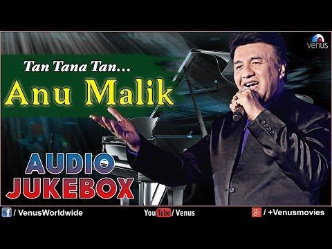 Download Anu Malik - Tan Tana Tan   Blockbuster Hindi Songs   Audio Jukebox hd file 3gp hd mp4 download videos