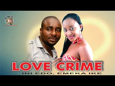 Love Crime  - Nigerian Nollywood  Movie