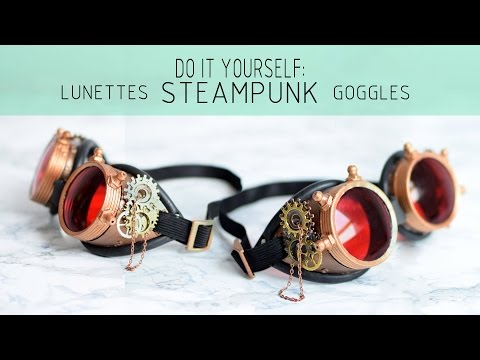 [How to] DIY: Lunettes Steampunk