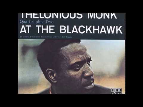 Thelonious Monk Quartet Plus Two – At The Blackhawk (Full Album)