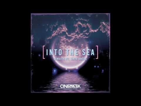 Dimatik Ft Enya Angel- Into The Sea (Cinematik Recordings)