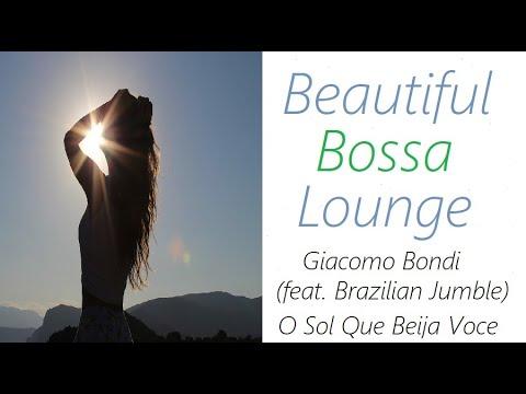 Bossa Nova [Giacomo Bondi (ft. Brazilian Jumble) - O Sol Que Beija Voce] | ♫ RE ♫