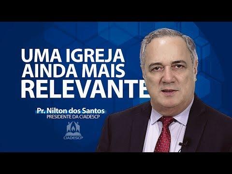 Pr. Nilton dos Santos - Uma Igreja ainda mais Rele