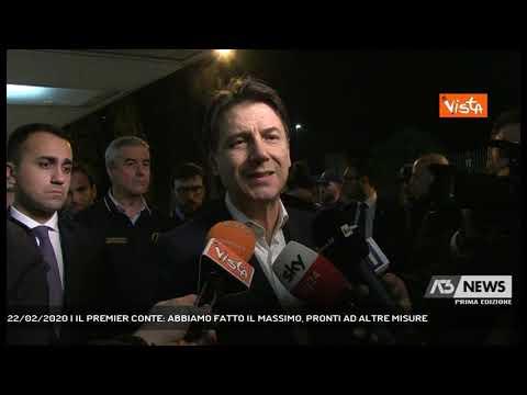 22/02/2020   IL PREMIER CONTE: ABBIAMO FATTO IL MASSIMO, PRONTI AD ALTRE MISURE