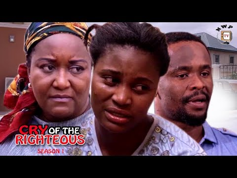 Cry Of The Righteous Season 1 - 2017 Latest Nigerian Nollywood Movie