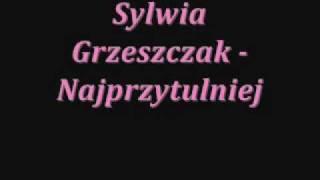 Video sylwia Grzeszczak Najprzytulniej TEKST MP3, 3GP, MP4, WEBM, AVI, FLV Desember 2018