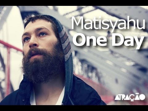 Video Matisyahu - One Day (tradução) - Atração download in MP3, 3GP, MP4, WEBM, AVI, FLV January 2017