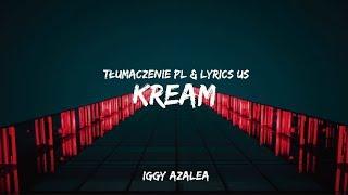 Iggy Azalea Ft. Tyga - Kream (Tłumaczenie PL & Lyrics US)