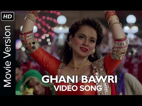 Ghani Bawri (Video Song) | Tanu Weds Manu Returns | Kangana Ranaut & R. madhavan