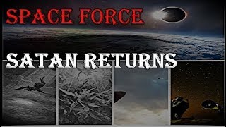 Video The WAR in (SPACE) Satan and his Army (FORCE) is heading to Earth in 2020 MP3, 3GP, MP4, WEBM, AVI, FLV Februari 2019