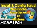 Squid Web Proxy Server Installation and Config on windows | How to Step by Step