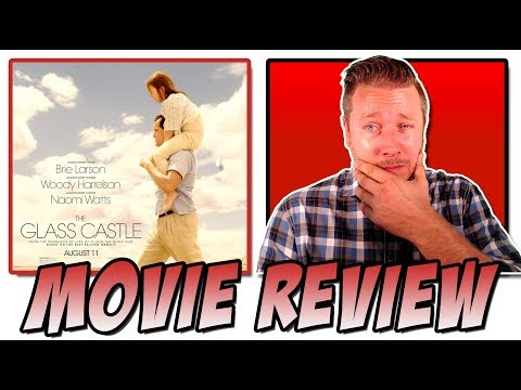 The Glass Castle (2017) - Movie Review (A Dysfunctional Alcoholic's Perspective)