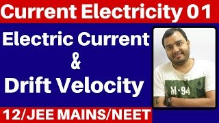 Class 12 chapter 3 : Current Electricity 01 : Electric Current and Drift Velocity JEE MAINS/NEET