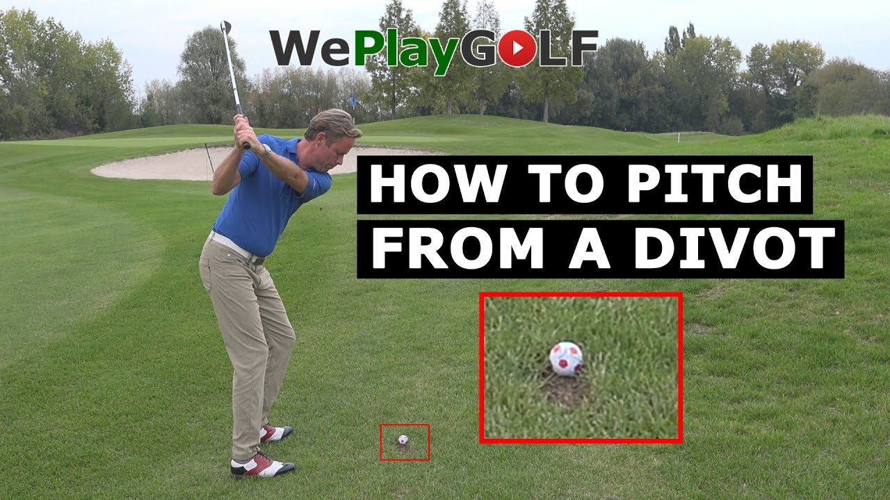 How to PITCH from a divot?