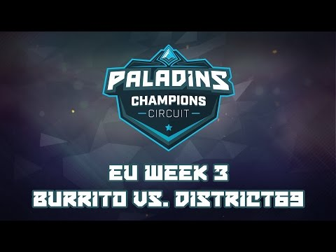 Paladins Champion Circuit EU Week 3 - Burrito vs. District69