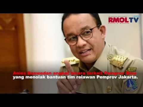 Riau Tolak Tim Relawan Dari Jakarta, Anies Menjawab Elegan