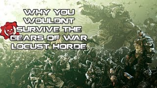Video Why You Wouldn't Survive Gears of Wars Locust Horde MP3, 3GP, MP4, WEBM, AVI, FLV Januari 2019