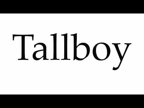 How to Pronounce Tallboy