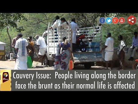 Cauvery-Issue-People-living-along-the-border-face-the-brunt-as-their-normal-life-is-affected