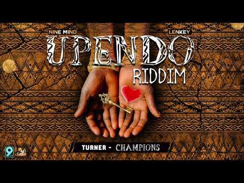 Video Turner - Champions (Upendo Riddim)