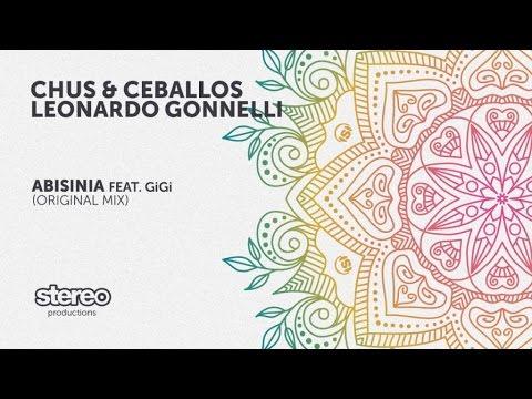 Chus & Ceballos, Leonardo Gonnelli Ft. GiGi - Abisinia - Original Mix