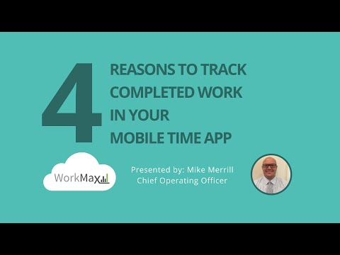 4 Reasons to Track Completed Work In Your Mobile Time App
