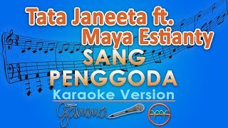 Video Tata Janeeta feat. Maia Estianty - Sang Penggoda (Karaoke Lirik Tanpa Vokal) by GMusic MP3, 3GP, MP4, WEBM, AVI, FLV April 2018