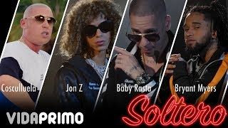 Jon Z  Baby Rasta  Bryant Myers  Cosculluela  Boy Wonder CF  Soltero Official Video