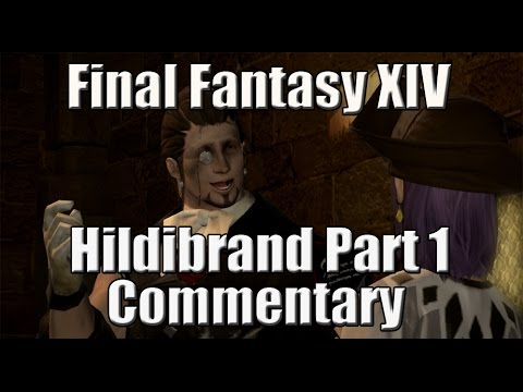 Final Fantasy XIV Hildibrand Quest Part 1 (Commentary)