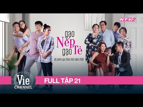 (FULL) GẠO NẾP GẠO TẺ - Tập 21  | Phim Gia Đình Việt 2018 - Thời lượng: 43:31.