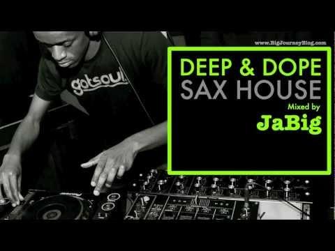 Jazz Sax House Music Mix by DJ JaBig [DEEP & DOPE Saxophone Sounds]