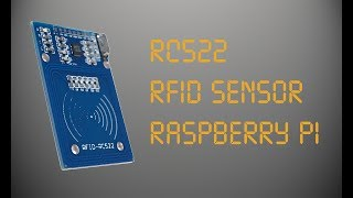 Basic tutorial of how to setup a RFID reader/writer (RC522) with the Raspberry Pi. Official Website: ...