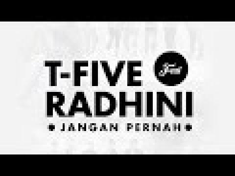 Download Lagu T-Five Ft. Radhini - Jangan Pernah (Official Video Lyrics) Music Video