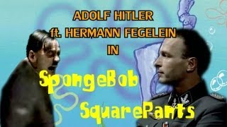 [DPMV] Adolf Hitler ft. Hermann Fegelein - SpongeBob SquarePants